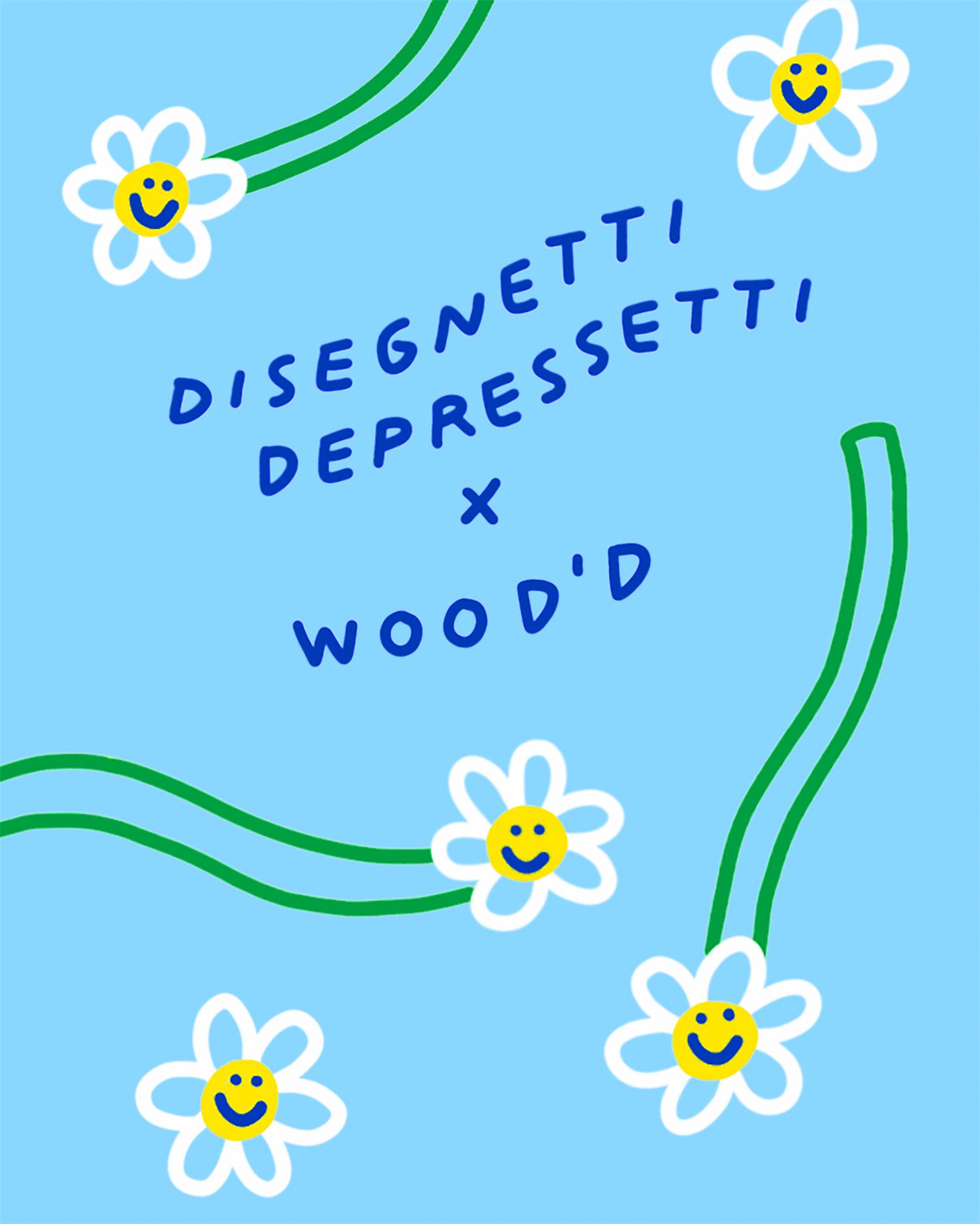 Disegnetti Depressetti x WOOD'D